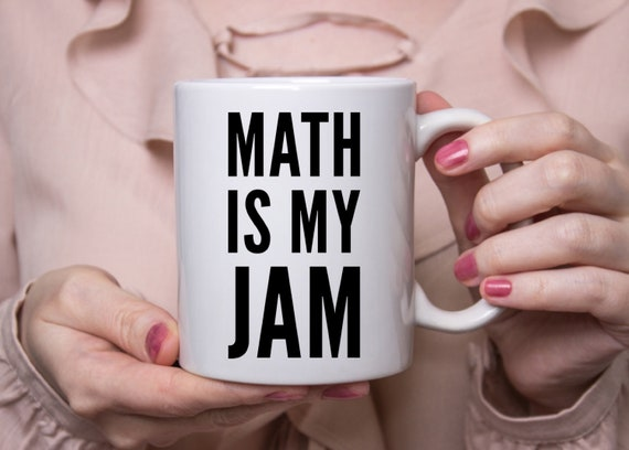 Math teacher mug - math is my jam coffee tea cup - mathematics professor gift