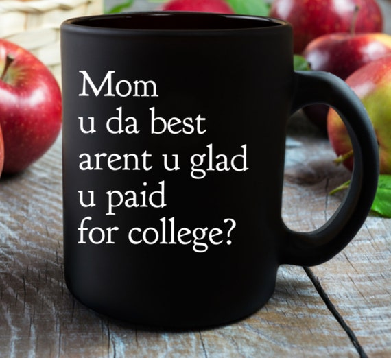 College mom mug mom u da best black coffee tea cup