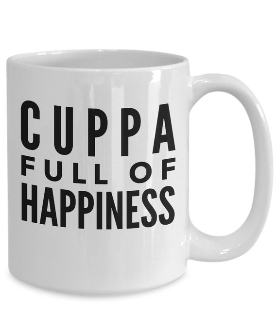 Uplifting coffee mug  cuppa full of happiness tea cup  motivating mug