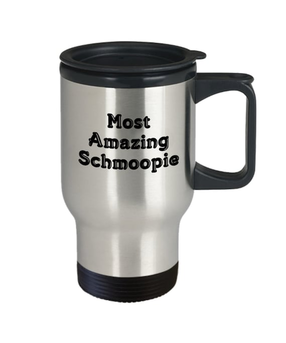 Most amazing schmoopie travel mug tea coffee cup for boyfriend girlfriend husband wife