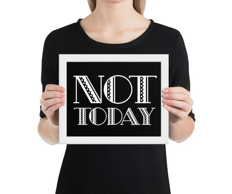 Not Today Inspirational Framed poster  Motivational Decor  8×10 inches