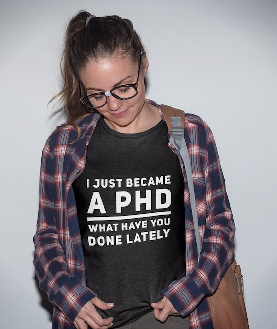 PHD Candidate Gift - I just became a PHD what have you done lately - Short-Sleeve Unisex T-Shirt
