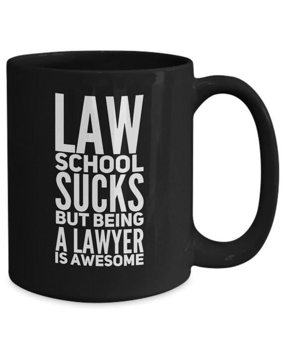 Law student coffee mug law school sucks but being a lawyer is awesome