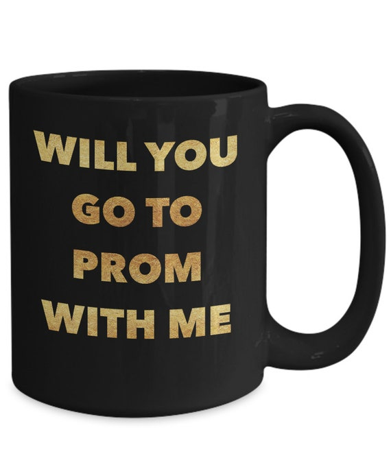 Prom proposal gift idea  will you go to prom with me black mug coffee tea cup  high school graduation gift