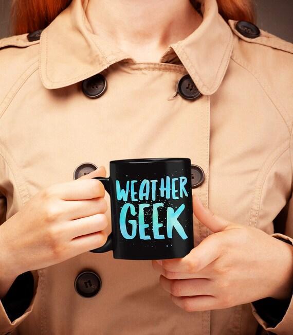 Meteorologist Mug - Weather geek  black coffee or tea mug - Meteorology gift