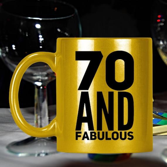 70 and fabulous birthday mug for mom dad grandma aunt grandpa or friends