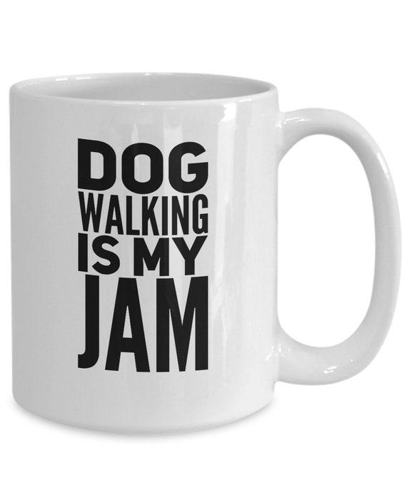 Dog walker coffee mug dog walking is my jam tea cup