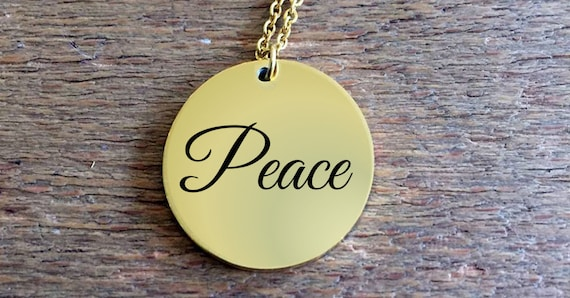 Positivity Jewelry  Peace laser engraved round pendant necklace  18k Gold   word affirmation
