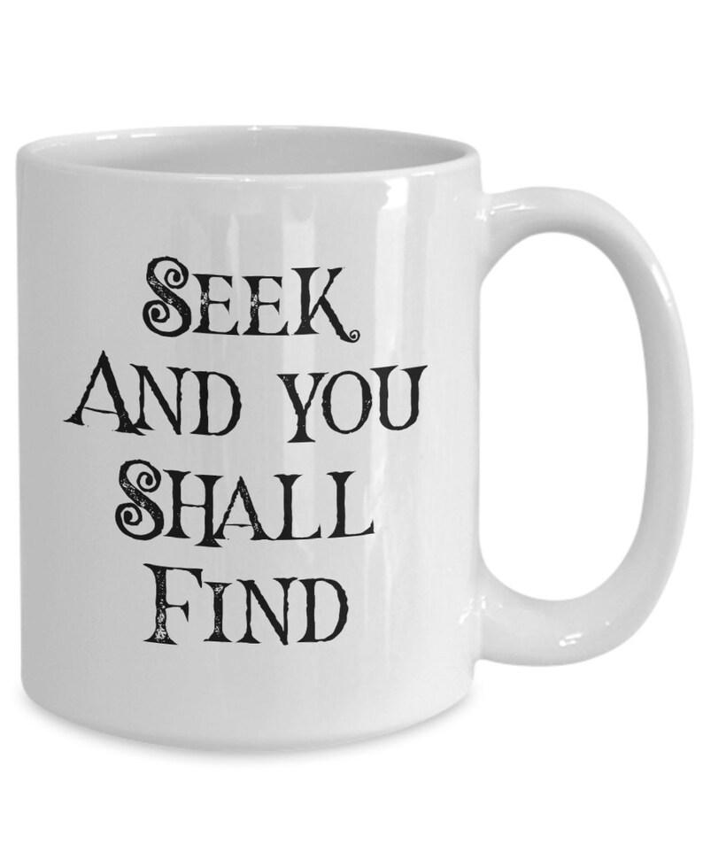Traveler gift  seek and you shall find coffee mug  image 0