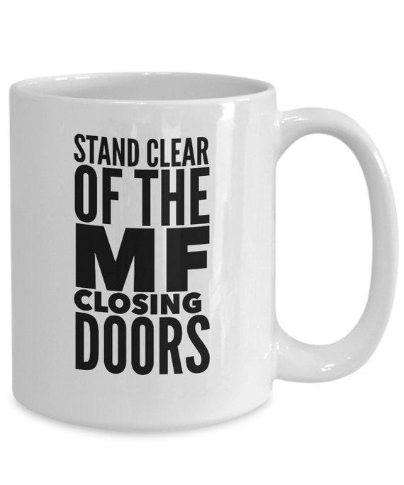 Nyc coffee mug stand clear of the mf closing doors tea cup gift for new yorker nyc subway mug