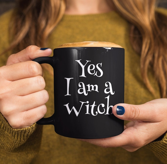 Wicca Mug -  Yes I am a Witch - Witches coffee mug tea cup - Witchcraft