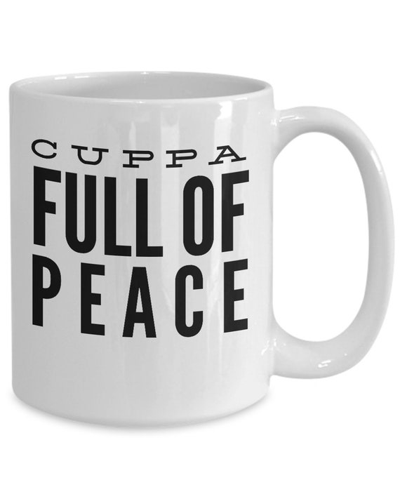 British tea cup - cuppa full of peace mug - uplifting gift