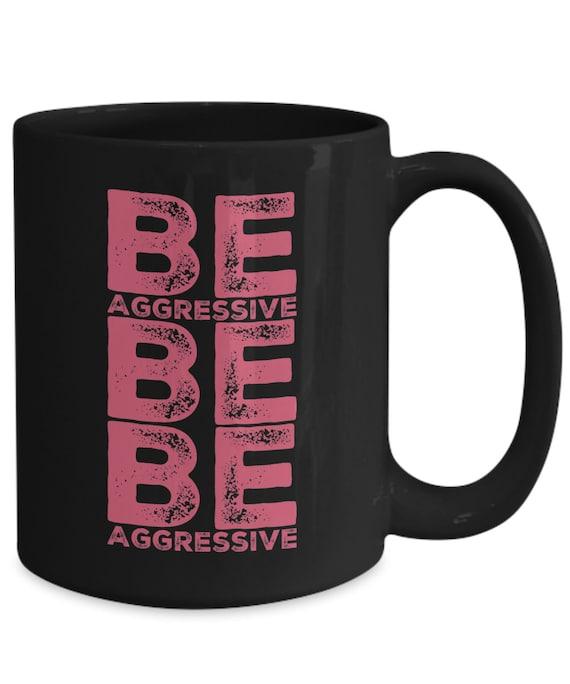 Cheerleader gift ideas  be aggressive  tea or coffee black mug