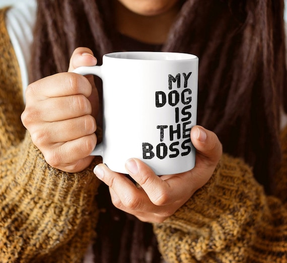 Gifts for dog owners - funny mug - my dog is the boss