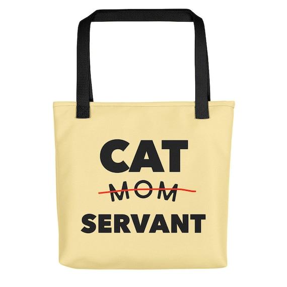 Cat Mom Servant funny Tote Bag Handbag Kitty Lovers Pet Adoption Gift