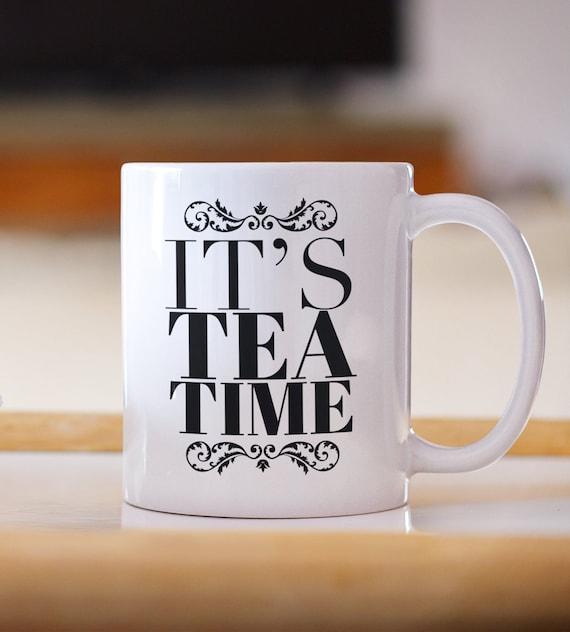 It's tea time mug gift cup for tea lovers
