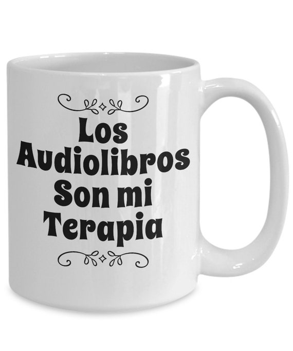 Mugs in Spanish Los audiolibros son mi terapia taza de te cafe Gifts for audiobook lovers Coffee Tea Cup