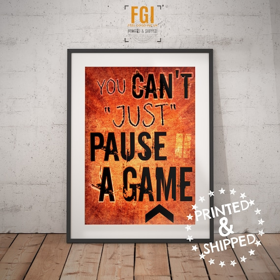 You can\'t just pause a game - Gamer Bedroom Decor - video game - poster -  wall art - decor - teenage - kids room - gamer gifts - game room