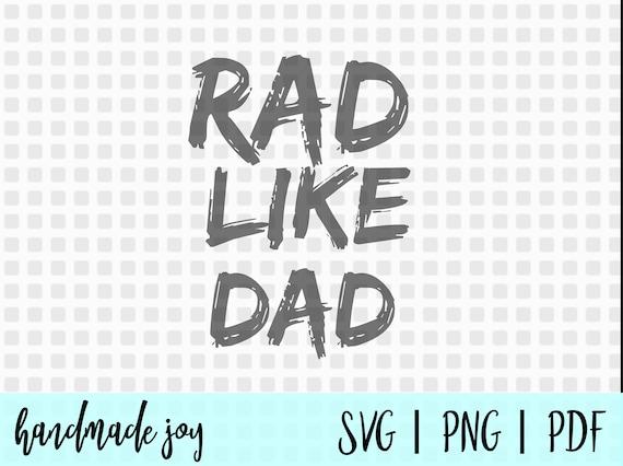 Rad Like Dad Svg Dad Svg Fathers Day Svg Dad Son Shirt Svg Etsy
