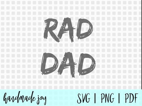 Rad Dad Svgdad Svg Fathers Day Svg Dad Shirt Svg Cousins Etsy