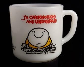 Vintage fun Ziggy mug Overworked and Underpaid - Federal milk glass