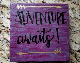 Hand painted and Hand lettered Canvas Art- Adventure awaits