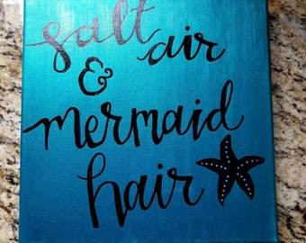 Hand painted and Hand lettered Canvas Art- Salt Air and Mermaid Hair