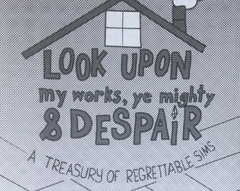 Look Upon My Works Ye Mighty and Despair: a treasury of regrettable Sims zine