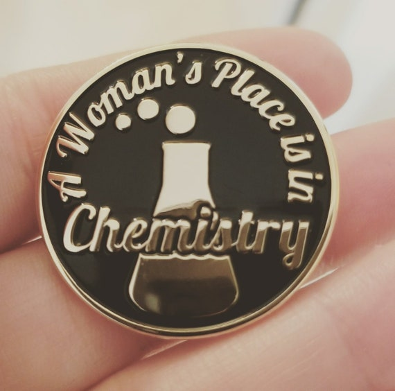 A Womans Place Is In Chemistry Enamel Pin Etsy