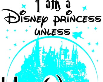 I am a Disney Princess unless Hogwarts sends me my letter Harry Potter SVG