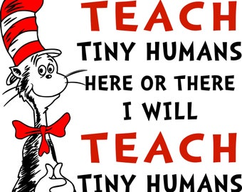 I will teach tiny humans here or there cat in the hat teacher SVG