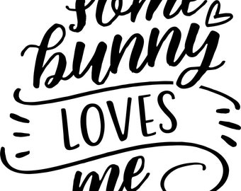 Some Bunny Loves Me Easter Fun SVG