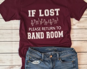 df61a4fe If Lost Please Return to the Band Room. Band. Marching Band. Music. Bella  Canvas. So soft. Funny. Graphic Tee. Unisex. Plus sizes