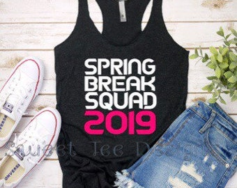 3a240bb43b7a9 Spring Break Squad 2019 Tank. Beach. College. Florida. Vacation. Weekend.  Funny. Sassy. Racerback. Ladies Tank
