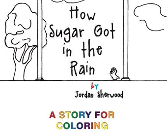 How Sugar Got in the Rain