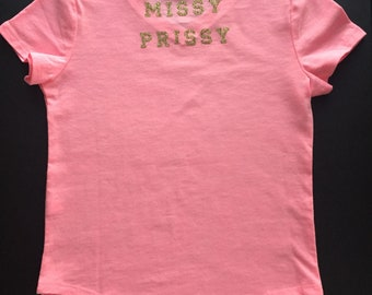 Little girls monogrammed tee with name on front and MISSY PRISSY on the back. Please feel free to personalize your order.