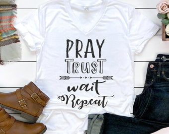 caabf268 Pray Trust Wait Repeat Christian Ladies T shirts White V Neck Unisex  graphic tee shirt Scripture Bible quote Religious AA187