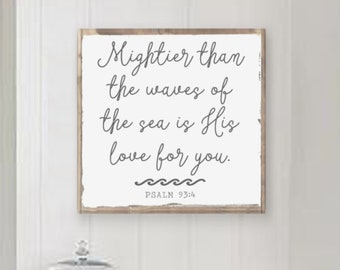 High Quality Mightier Than The Waves Of The Sea Is His Love For You, Mightier Than The  Waves Sign, Psalm 93 4, Scripture Wall Art, Scripture Wood Sign