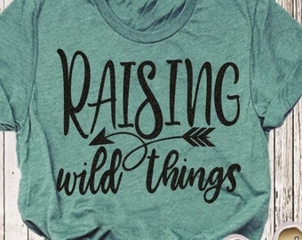 Raising Wild Things Svg Designs Mom Shirt Mom Svg Files for Cricut, Silhouette SVG EPS Dxf Png Cut Files Vinyl Cut files Iron on printable
