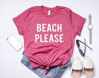 Beach Please Shirt. Vacation Shirt. Beach Shirt