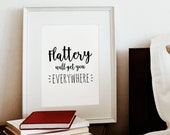 Items Similar To Flattery Will Get You Nowhere Sarcastic Gift