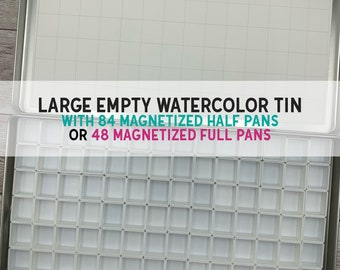 Large Watercolor Tin WITH 84 Magnetized Half Pans OR 48 Magnetized Full Pans - Watercolor Palette - Pan Watercolor Case