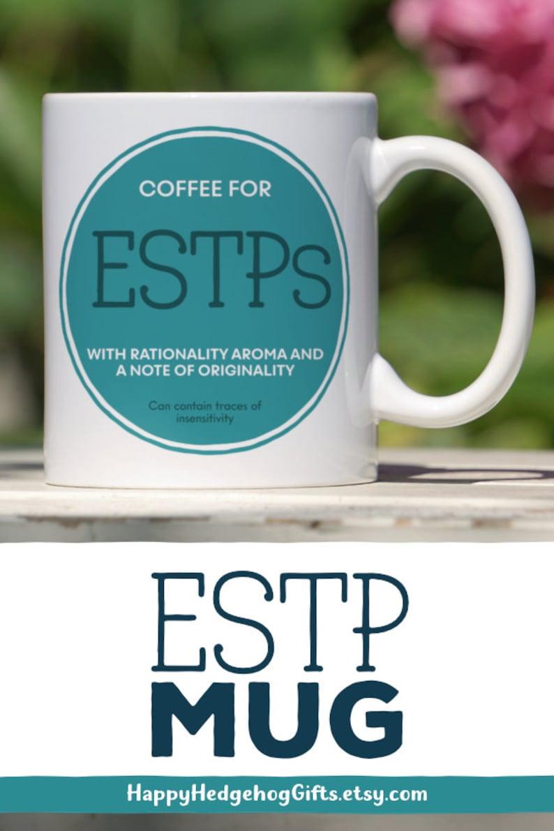 ESTP Mug - Personality Type Gift - Coffee Label - Optimism - Logic -  Extrovert Mug - ESTP