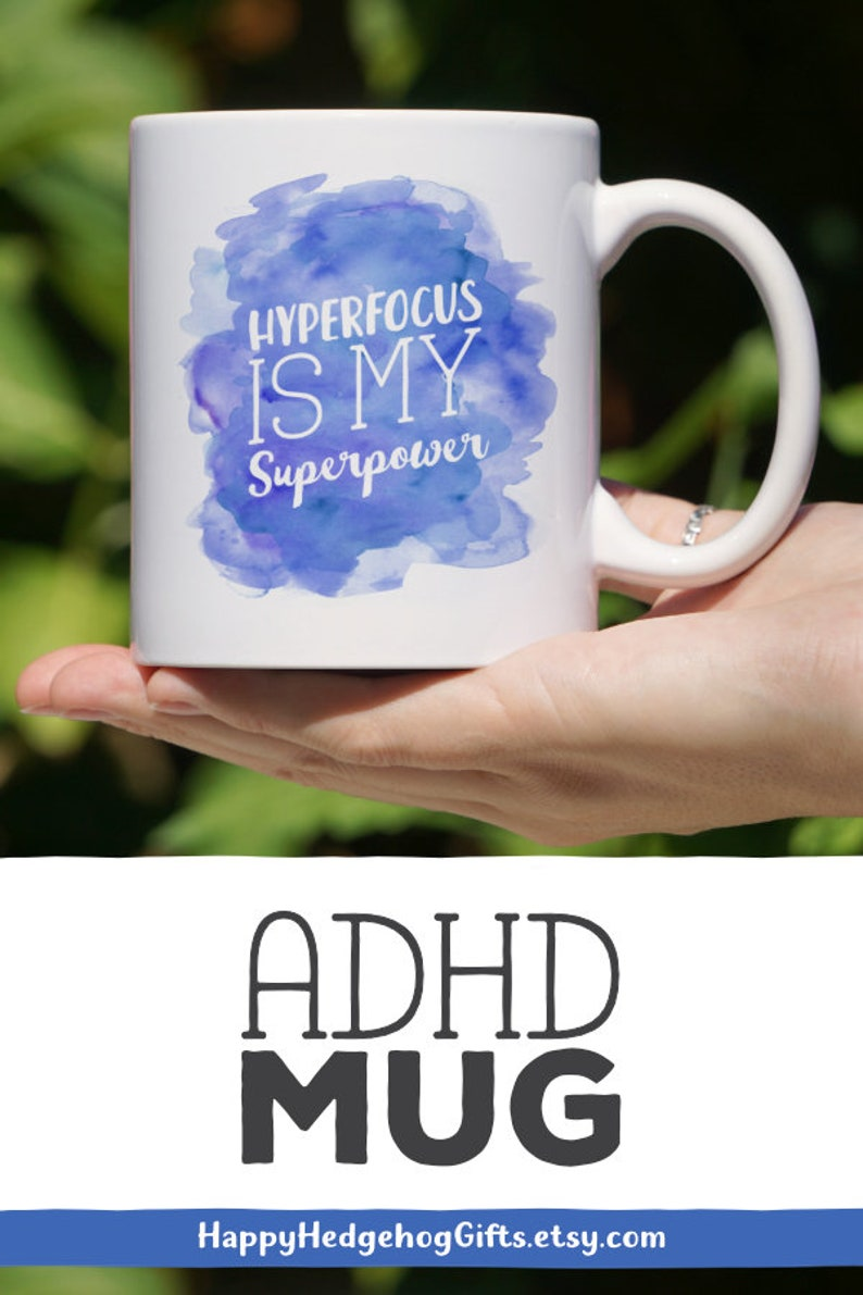 Hyperfocus Mug - Hyperfocus Is My Superpower - ADHD Awareness - Autism  Focus - Watercolour Effect