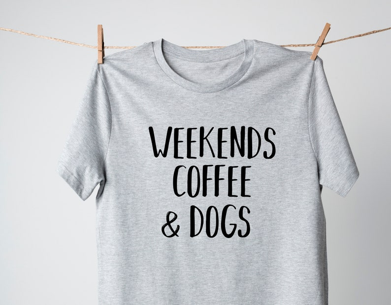 d810790eaf71 Weekends Coffee and Dogs T-Shirt Dog Owner Gift Dog Lover | Etsy