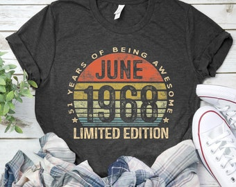 25968c2a Born In June 1968 Shirts 51 Years Old Shirts / Tank Top / June 1968 / Born  In 1968 / 51 Anniversary 1968 Gift / June Birthday Gift Shirt