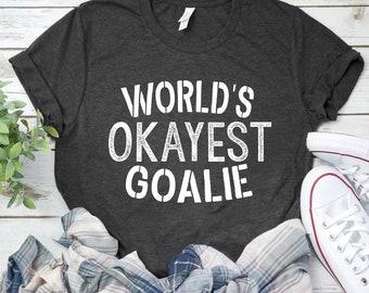 6361747d World's Okayest Goalie Shirts / Tank Top / Hoodie / Kids Tee / Goalie Shirt  / Soccer Goalkeeper / Ice Hockey Shirt / Keeper Shirt