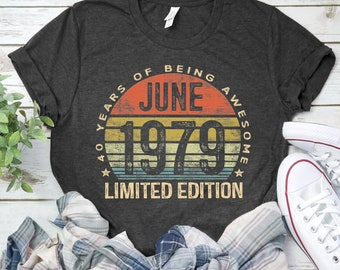f8f79dcb Born In June 1979 Shirts 40 Years Old Shirt / Tank Top / June 1979 / Born  In 1979 / 40th Anniversary 1979 Gift / June Birthday Gift Shirt