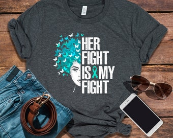 3f7c475f7f Her Fight Is My Fight / Teal Ribbon Awareness Shirt / Tank Top / Hoodie /  Cervical Cancer Awareness / Ovarian Cancer Support /PCOS Awareness
