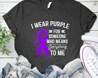 74ea0dd53 I Wear Purple For Someone Who Means The World To Me Shirt / Purple Ribbon T- Shirt / Cancer Awareness T shirt / Support / Fighter / Survivor